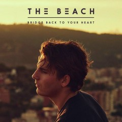 Bridge Back to Your Heart - The Beach