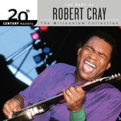 20th Century Masters: The Millennium Collection: Best Of Robert Cray - Robert Cray