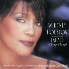 Exhale - Whitney Houston