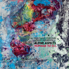 Alpine Aspects: Homage To O.C. - Wolfgang Puschnig