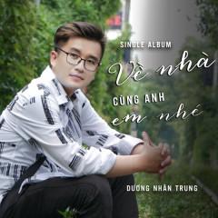 Về Nhà Cùng Anh Em Nhé (Single) - Dương Nhân Trung