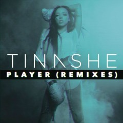 Player (Remixes) - Tinashe