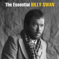 The Essential Billy Swan - The Monument & Epic Years - Billy Swan