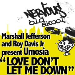 Love Don't Let Me Down - Marshall Jefferson, Roy Davis Jr, Umosia