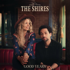Good Years - The Shires