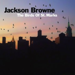 The Birds Of St. Marks - Jackson Browne