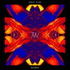 Badman (Will Clarke Remix) - Idris Elba