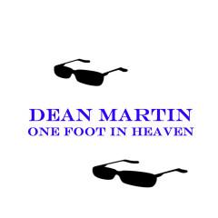 One Foot In Heaven - Dean Martin
