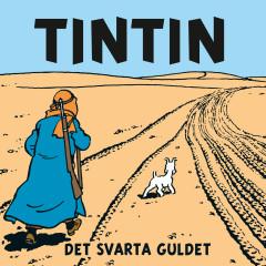Det svarta guldet - Tintin, Tomas Bolme, Bert-Åke Varg