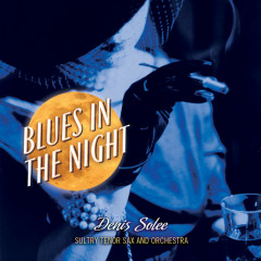 Blues In The Night - Denis Solee