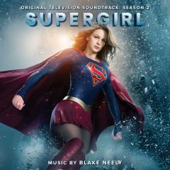 Supergirl: Season 2 (Original Television Soundtrack) - Blake Neely
