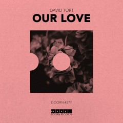Our Love - David Tort