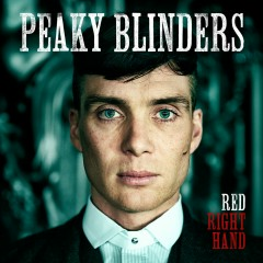 Red Right Hand (Theme from 'Peaky Blinders') - Nick Cave & The Bad Seeds