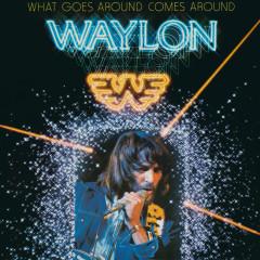 What Goes Around Comes Around (USSM10904119) - Waylon Jennings