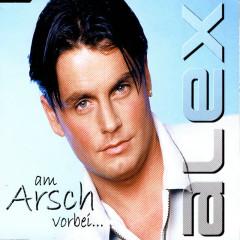 Am Arsch Vorbei - Alex