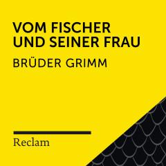 Brüder Grimm: Vom Fischer und seiner Frau (Reclam Hörbuch)