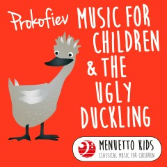 Prokofiev: Music for Children, Op. 65 & The Ugly Duckling, Op. 18 (Menuetto Kids - Classical Music for Children) - Various Artists