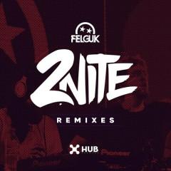 2nite (Remixes) - Felguk, Sporty-O