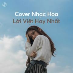 Cover Nhạc Hoa Lời Việt Hay Nhất - Various Artists