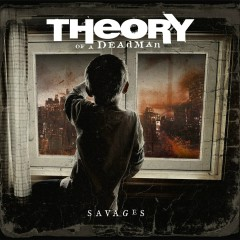Savages - Theory Of A Deadman