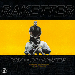 Raketter (Single) - DON x LEE x BARBER