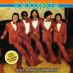 El Que No Baila Es un Aburrido - Katunga