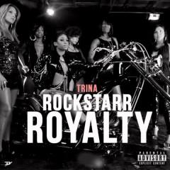 Rockstarr Royalty - Trina