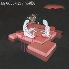 Islands - My Goodness