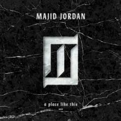 A Place Like This - Majid Jordan