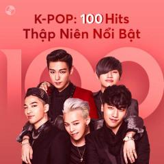 K-Pop - 100 Hits Thập Niên Nổi Bật - Various Artists