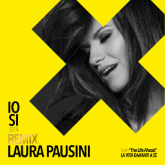 "Io sì (Seen) [From ""The Life Ahead (La vita davanti a sé)""] [Dave Audé Remixes] - Laura Pausini, Dave Audé"
