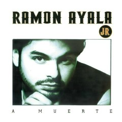 A Muerte - Ramón Ayala Jr.