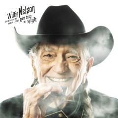 Sometimes Even I Can Get Too High - Willie Nelson