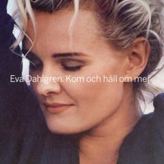 Kom och håll om mig - Eva Dahlgren