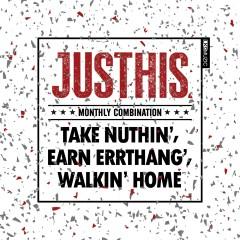 Take Nuthin' Earn Errthang Walkin' Home - LK2MUZIC, JUSTHIS