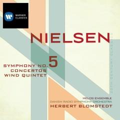 Nielsen: Symphony No. 5, Concertos and Wind Quintet - Herbert Blomstedt