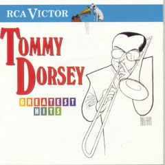 Greatest Hits - Tommy Dorsey