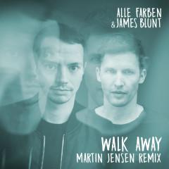 Walk Away (Martin Jensen Remix) - Alle Farben, James Blunt