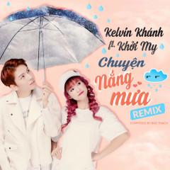 Chuyện Nắng Mưa (Remix Version) (Single) - Khởi My, Kelvin Khánh