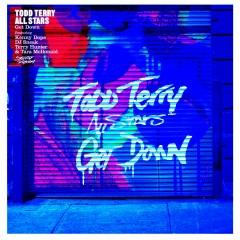 Get Down (feat. Kenny Dope, DJ Sneak, Terry Hunter, Tara McDonald) [Pt. 2] - Todd Terry All Stars, Kenny Dope, DJ Sneak, Terry Hunter, Tara McDonald