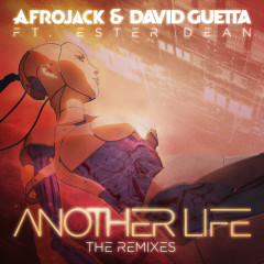 Another Life (The Remixes) - Afrojack, David Guetta, Ester Dean