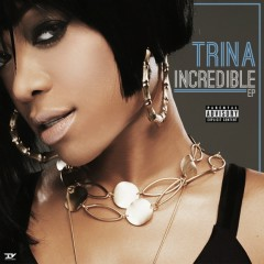 Incredible - Trina