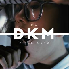 DKM (Don't Kill Me) (Single)