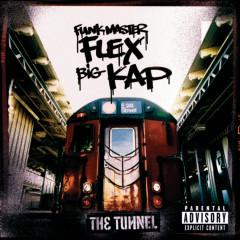 The Tunnel - Funkmaster Flex, Big Kap