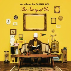 The Story of Us - Quinn XCII