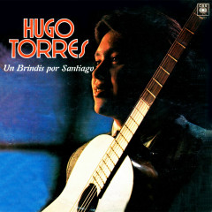 Un Brindis por Santiago - Hugo Torres