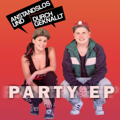 Party EP - Anstandslos & Durchgeknallt