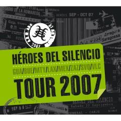 Tour 2007 - Héroes Del Silencio