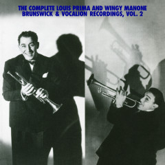 The Complete Louis Prima And Wingy Manone Brunswick & Vocation Recordings, Vol 2