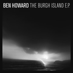 The Burgh Island EP - Ben Howard